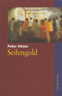 Peter Höner: Seifengold