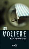 Marc-Oliver Bischoff: Die Voliere ★★★★