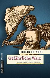 Gefährliche Walz - Historischer Kriminalroman