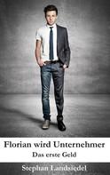 Stephan Landsiedel: Florian wird Unternehmer ★★★★★