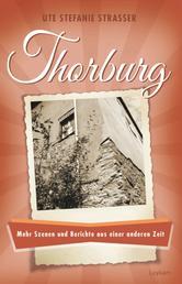 Thorburg - Mehr Szenen und Berichte aus einer anderen Zeit