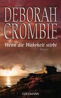 Deborah Crombie: Wenn die Wahrheit stirbt ★★★★★