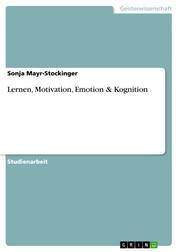 Lernen, Motivation, Emotion & Kognition
