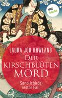 Laura Joh Rowland: Der Kirschblütenmord: Sano Ichirōs erster Fall ★★★★