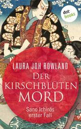 Der Kirschblütenmord: Sano Ichirōs erster Fall - Historischer Kriminalroman
