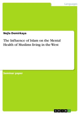 The Influence of Islam on the Mental Health of Muslims living in the West