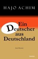 Achim Hajo: Ein Deutscher aus Deutschland. (kein Roman)