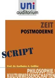Zeit - Postmoderne - Philosophie / Kulturwissenschaften