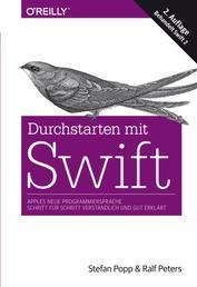 Durchstarten mit Swift - Apples neue Programmiersprache - Schritt für Schritt verständlich und gut erklärt