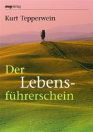 Kurt Tepperwein: Der Lebensführerschein