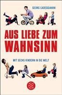 Georg Cadeggianini: Aus Liebe zum Wahnsinn ★★★★