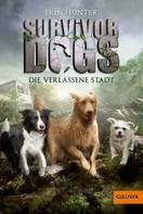 Erin Hunter: Survivor Dogs. Die verlassene Stadt ★★★★