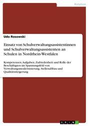 Einsatz von Schulverwaltungsassistentinnen und Schulverwaltungsassistenten an Schulen in Nordrhein-Westfalen - Kompetenzen, Aufgaben, Zufriedenheit und Rolle der Beschäftigten im Spannungsfeld von Verwaltungsmodernisierung, Stellenabbau und Qualitätssteigerung