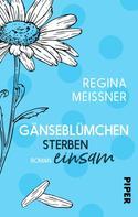 Regina Meißner: Gänseblümchen sterben einsam ★★★★