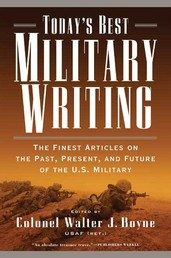 Today's Best Military Writing - The Finest Articles on the Past, Present, and Future of the U.S. Military