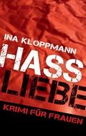 Ina Kloppmann: Hassliebe