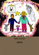 Mike Gründl: Junis & Luis und die Schneekönigin
