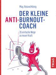 Der kleine Anti-Burnout-Coach - 35 einfache Wege zu neuer Kraft
