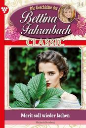 Bettina Fahrenbach Classic 34 – Liebesroman - Merit soll wieder lachen