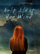 Michaela Holzinger: Kalt bläst der Wind ★★★★
