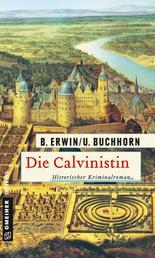Die Calvinistin - Historischer Kriminalroman