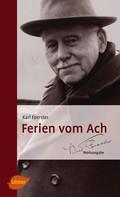 Karl Foerster: Ferien vom Ach