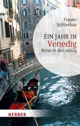 Ein Jahr in Venedig - Reise in den Alltag