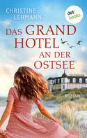 Christine Lehmann: Das Grand Hotel an der Ostsee ★★★★