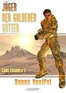 Hanns Kneifel: Cade Chandra 3: Jäger der goldenen Götter ★★★★