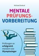 Michael Draksal: Mentale Prüfungsvorbereitung
