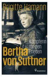 Bertha von Suttner - Kämpferin für den Frieden
