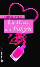 Blind Date mit Folgen - Roman