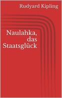 Rudyard Kipling: Naulahka, das Staatsglück