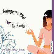 Autogenes Yoga für Kinder
