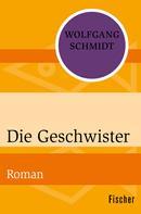 Wolfgang Schmidt: Die Geschwister
