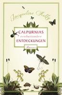 Jacqueline Kelly: Calpurnias (r)evolutionäre Entdeckungen ★★★★
