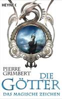 Pierre Grimbert: Die Götter - Das magische Zeichen ★★★★