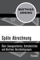 Matthias Arning: Späte Abrechnung