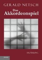 Gerald Netsch: Das Akkordeonspiel