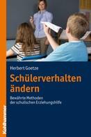 Herbert Goetze: Schülerverhalten ändern