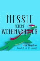 Isla Wynter: Nessie feiert Weihnachten