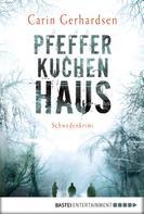Carin Gerhardsen: Pfefferkuchenhaus ★★★★