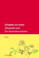 Elizabeth von Arnim: Elizabeth und ihr deutscher Garten ★★★★★