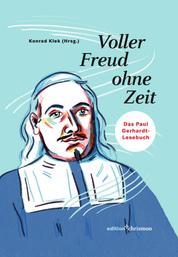 Voller Freud ohne Zeit - Das Paul Gerhardt-Lesebuch