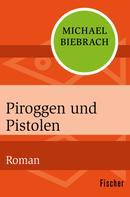 Michael Biebrach: Piroggen und Pistolen ★