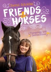 Friends & Horses - Band 4 - Flussgalopp und Sommerküsse