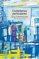 Tony Tulathimutte: Ciudadanos particulares