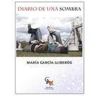María García Lliberós: Diario de una sombra