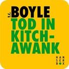T.C. Boyle: Tod in Kitchawank ★★★