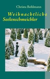 Weihnachtliche Seelenschmeichler - Fantastische Kurzgeschichten
